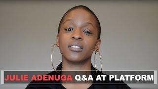 Julie Adenuga Q&A at Platform