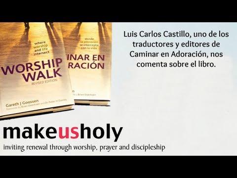 Caminar en Adoración | Luis Carlos Castillo nos comenta sobre el libro.
