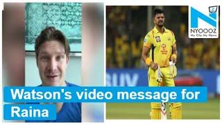 Shane Watson's heartwarming message to Suresh Raina..