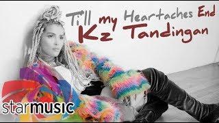 KZ Tandingan - Till My Heartaches End (Audio) 🎵