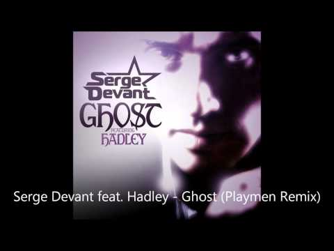 Serge Devant feat. Hadley - Ghost (Playmen Remix)