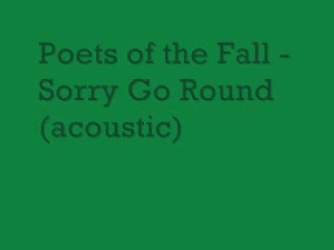 Poets of the fall - Sorry go 'round (acoustic)