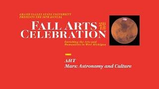 Fall Arts Celebration 2018 - Art - Mars: Astronomy and Culture