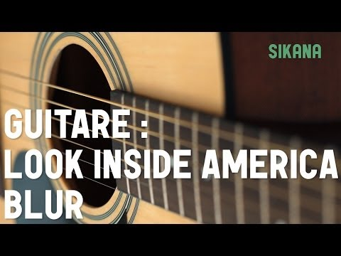 Cours de guitare : jouer Look Inside America de Blur