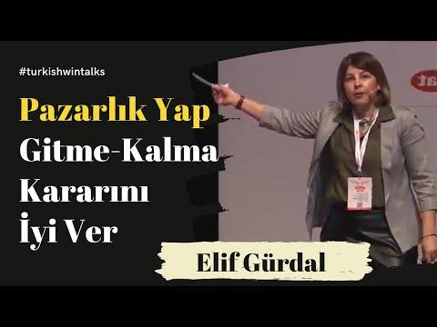 Elif Gürdal | Pazarlık Yap ve Gitme-Kalma Kararını İyi Ver
