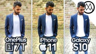OnePlus 7T vs iPhone 11 vs Samsung S10 Camera Test Comparison!