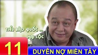 Phim Việt Nam Hay   Duyên Nợ Miền Tây - Tập 11