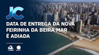 Data de entrega da nova feirinha da Beira Mar é adiada