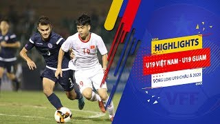 Highlights | U19 Việt Nam - U19 Guam | 3 điểm quan trọng trước trận gặp Nhật Bản | NEXT SPORTS