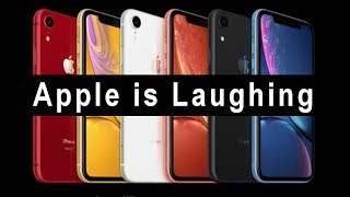 iPhone Xr - Apple thinks you are FOOL