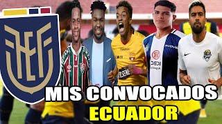 MIS CONVOCADOS ECUADOR PARA ELIMINATORIAS VS BRASIL Y PERU!