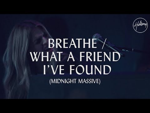 Breathe / What A Friend I've Found - Hillsong Worship