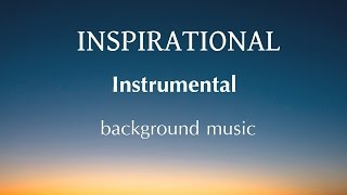 Soft Inspirational Background Music for Videos & Presentation