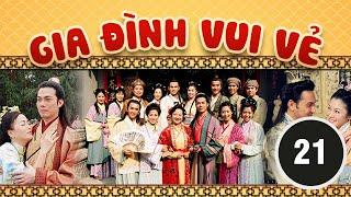 Gia đình vui vẻ 21/164 (tiếng Việt) DV chính: Tiết Gia Yến, Lâm Văn Long; TVB/2001