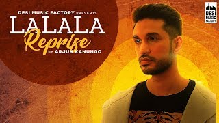 La La La – Arjun Kanungo – Bilal Saeed Video HD