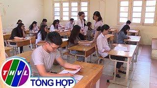 THVL | Tăng tỉ lệ điểm thi THPT 2019, nhiều học sinh có nguy cơ rớt tốt nghiệp