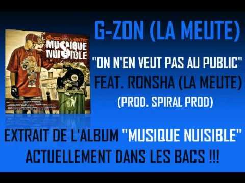G-ZON (LA MEUTE) FEAT. RONSHA - ON N EN VEUT PAS AU PUBLIC (PROD. SPIRAL PROD)