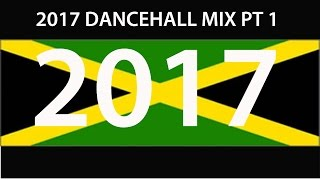 2017 DANCEHALL MIX PT 1 (Vybz, Alkaline, Busy, Mavado, Konshens, Charly, Masicka)