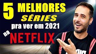 5 MELHORES SÉRIES da NETFLIX pra ver EM 2021