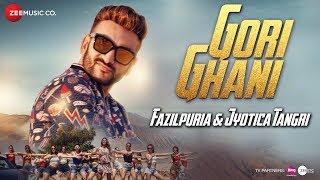 Gori Ghani – Jyotica Tangri – Fazilpuria