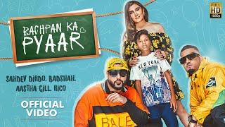 Bachpan Ka Pyaar – Sahdev Dirdo, Badshah, Aastha Gill, Rico