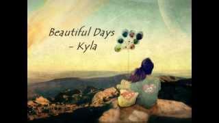 Beautiful Days - Kyla