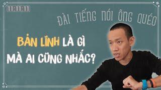 BẢN LĨNH TỰ THÂN - Làm sao để nuôi dưỡng? | Nguyễn Hữu Trí | Đài tiếng nói ông Quéo #24