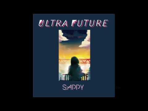 SAPPY 1st Full Album『ULTRA FUTURE』高音質版フル