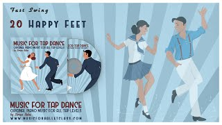 """Music for Tap Dance - """"Happy Feet (Fast Swing 4)"""" - Original Piano Music for All Tap Levels"""
