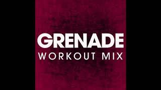 Grenade (Workout Remix)
