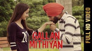 Gallan Mithiyan – Gurkaran Singh