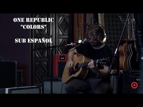 OneRepublic - Colors (Sub español) Live.