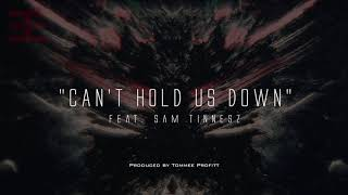 """Can't Hold Us Down"" (feat. Sam Tinnesz) // Produced by Tommee Profitt"