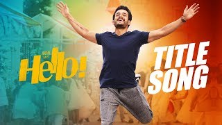 HELLO! Title Song Trailer- Akhil Akkineni, Kalyani Priyada..
