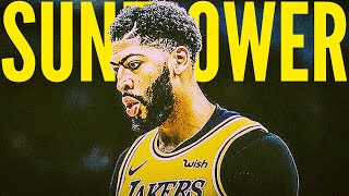 "Anthony Davis Mix | ""Sunflower"" (LAKERS HYPE)"