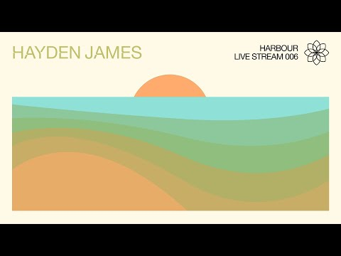 Hayden James - Harbour Live Stream 006