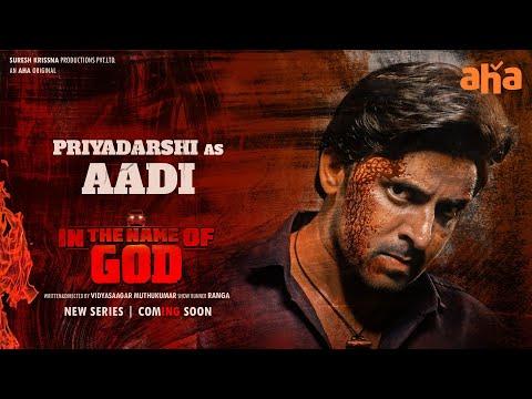 Introducing Aadhi in an all-new avatar- Priyadrashi- 'In The Name Of God'