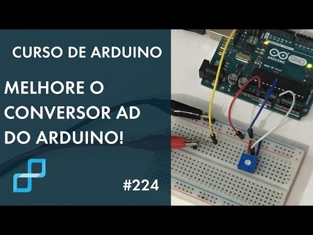 UTILIZANDO TENSÃO DE REFERÊNCIA EXTERNA NO ADC | Curso de Arduino #224