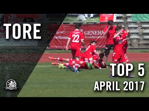TOP 5 Tore - April 2017 | SPREEKICK.TV