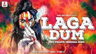 Laga Dum – DJ Amit B – Rahul Harit