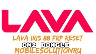 How To Remove Lava iris 88 Frp Reset Cm2 Dongle One Click