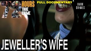 72 Hours: True Crime | S2E11 | Jewler's Wife