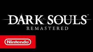 Dark Souls: Remastered - Tráiler revelación (Nintendo Switch)