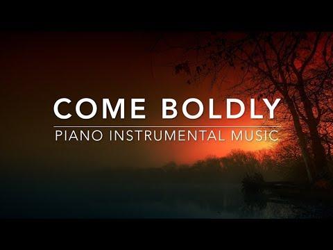 Come Boldly - 1 Hour Piano Music   Prayer Music   Meditation Music   Worship Music