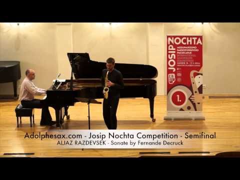 Adolphesax com Josip Nochta ALJAZ RAZDEVSEK Sonate by Fernande Decruck