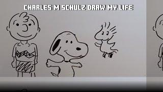 Charles M. Schulz Draw My Life