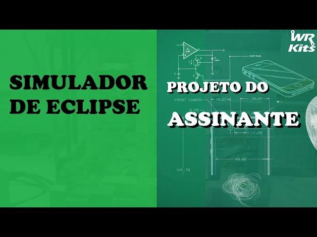 SIMULADOR DE ECLIPSE | Projeto do Assinante