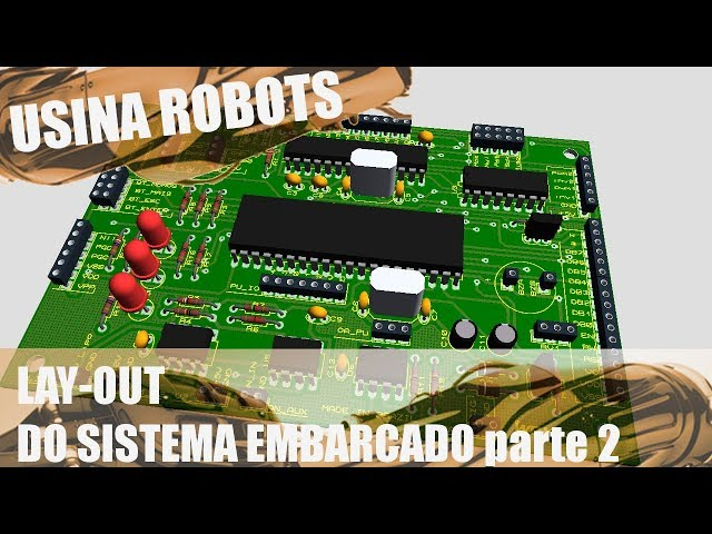 LAY-OUT DO SISTEMA EMBARCADO (p2) | Usina Robots US-2 #080