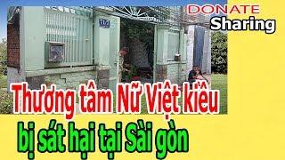 Donate Sharing   Th,ư,ơ,ng t,â,m N,ữ Việt kiều b,ị s,á,t h,ạ,i tại Sài gòn