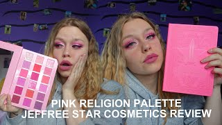 PINK RELIGION PALETTE JEFFREE STAR COSMETICS REVIEW
